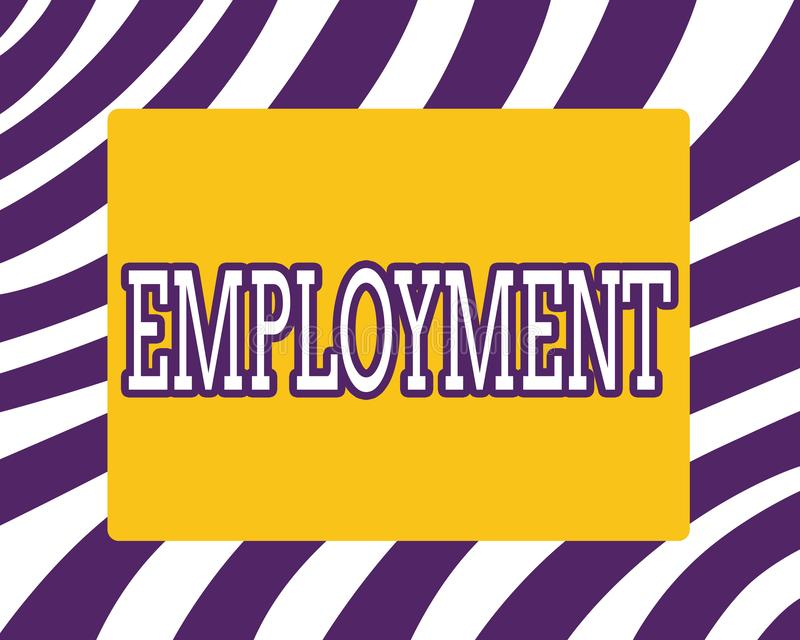 Word writing text Employment. Business concept for State of having paid work Occupation Utilization of something.  vector illustration
