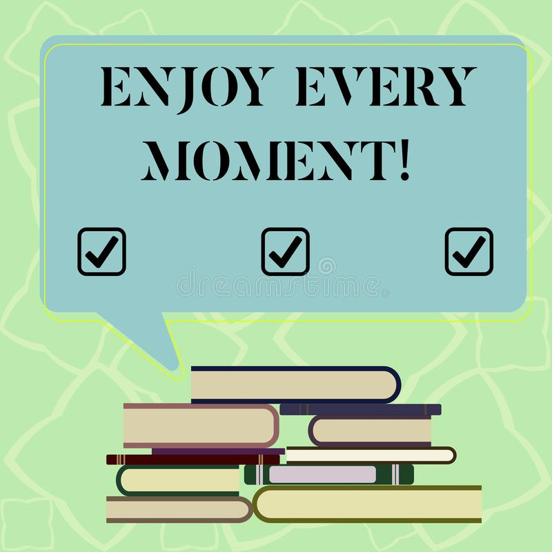 Word writing text Enjoy Every Moment. Business concept for Remove unneeded possessions Minimalism force live present. Uneven Pile of Hardbound Books and Blank vector illustration