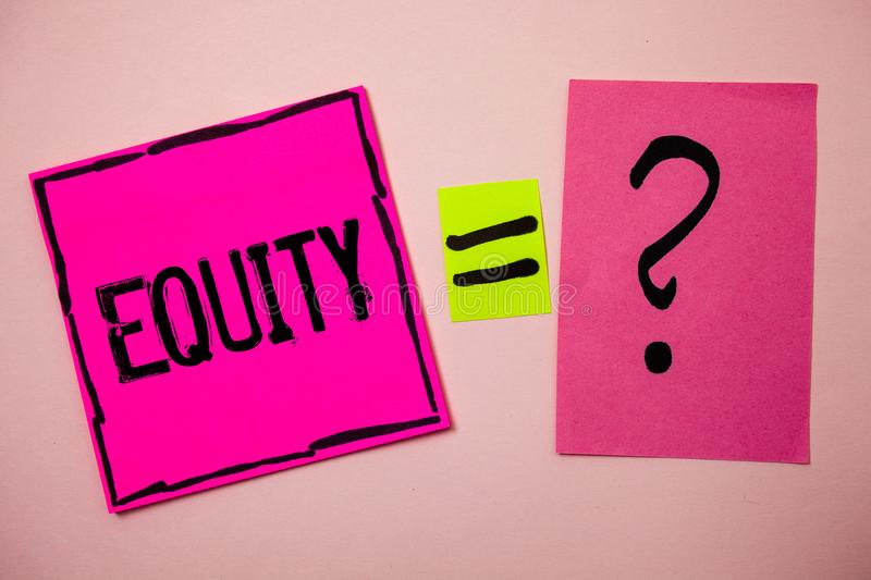 Word writing text Equity. Business concept for Value of a company divided into equal parts owned by shareholders Ideas messages do. Ubts equal sign question stock image