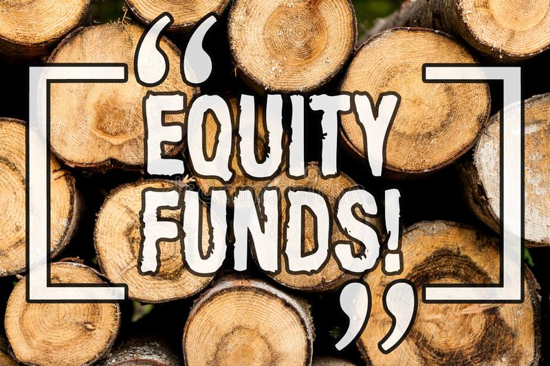 Word writing text Equity Funds. Business concept for Investors enjoys great benefits with long term investment Wooden background. Vintage wood wild message royalty free stock images