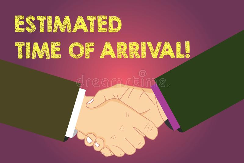 Word writing text Estimated Time Of Arrival. Business concept for Hours at which a flight is supposed to arrive Hu. Analysis Shaking Hands on Agreement Greeting royalty free illustration