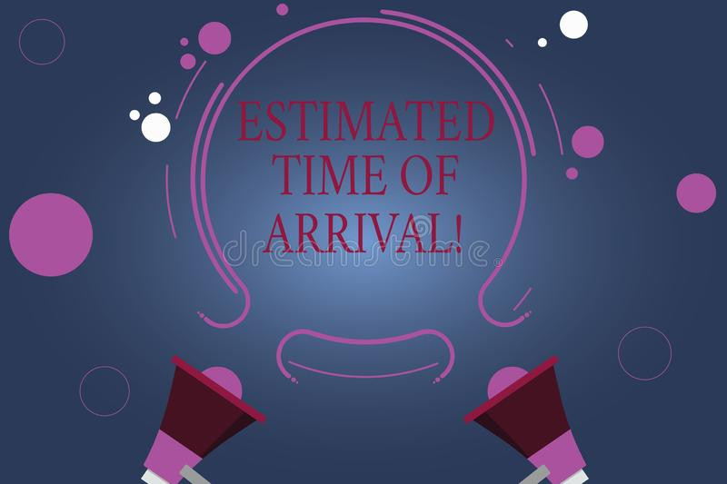 Word writing text Estimated Time Of Arrival. Business concept for Hours at which a flight is supposed to arrive Two. Megaphone and Circular Outline with Small stock illustration