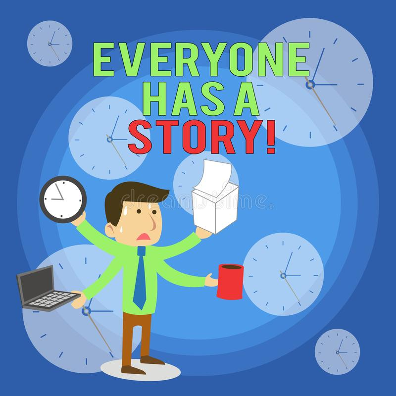Word writing text Everyone Has A Story. Business concept for account of past events in someones life or career Stressed royalty free illustration