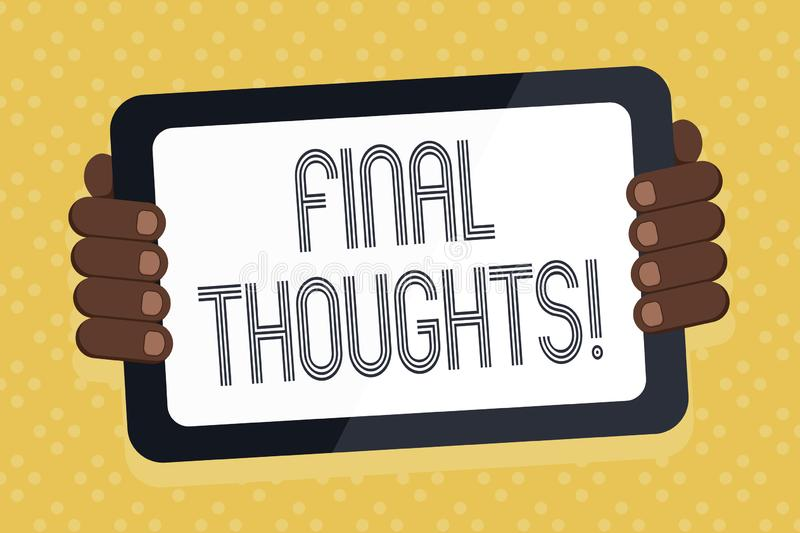 Word writing text Final Thoughts. Business concept for should be last few sentences within your conclusions Color Tablet. Word writing text Final Thoughts stock illustration