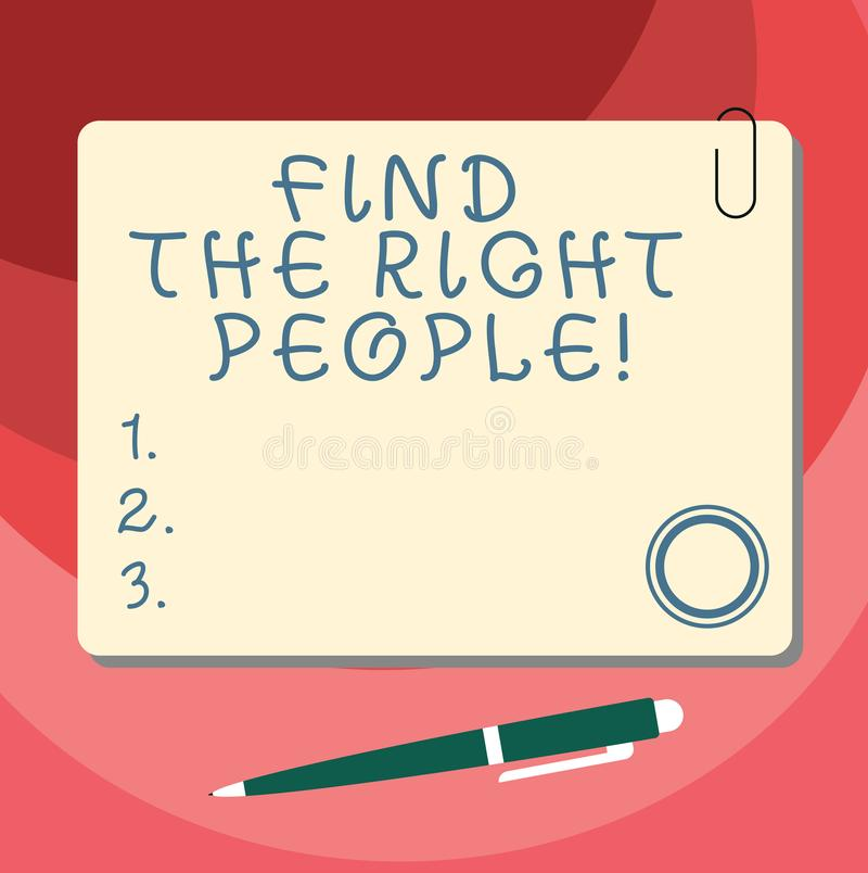 Word writing text Find The Right People. Business concept for look for a Competent demonstrating Hire appropriate Staff. Blank Square Color Board with Magnet stock illustration