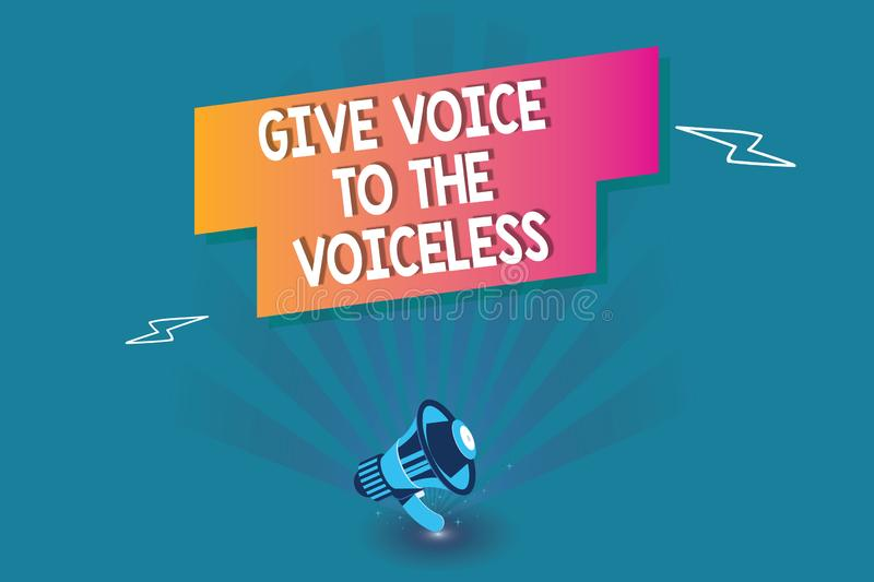 Word writing text Give Voice To The Voiceless. Business concept for Speak out on Behalf Defend the Vulnerable stock illustration
