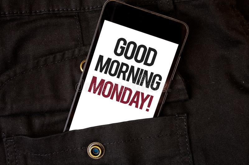 Word writing text Good Morning Monday Motivational Call. Business concept for Happy Positivity Energetic Breakfast Cell phone blac. K color frontal pocket show stock image