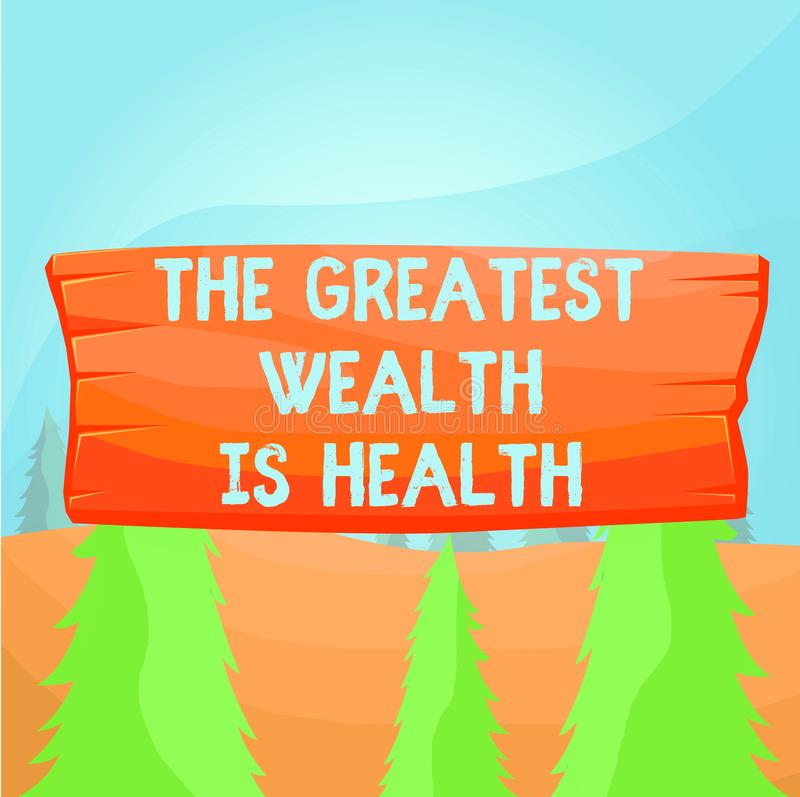 Word writing text The Greatest Wealth Is Health. Business concept for Many sacrifice their money just to be healthy. Word writing text The Greatest Wealth Is royalty free illustration