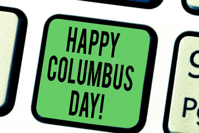 Word writing text Happy Columbus Day. Business concept for holiday commemorates landing of Christopher in Americas. Keyboard key Intention to create computer royalty free stock photography