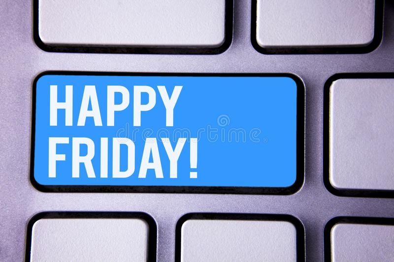 Word writing text Happy Friday Motivational Call. Business concept for Wishing you have a good start for the weekend. Wordss writing textss Happy Friday royalty free stock photos