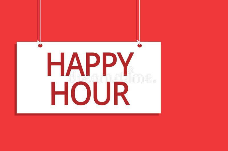 Word writing text Happy Hour. Business concept for Spending time for activities that makes you relax for a while Hanging board mes. Sage communication open close royalty free illustration
