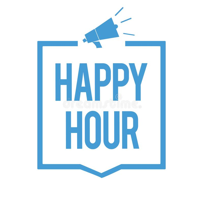 Word writing text Happy Hour. Business concept for Spending time for activities that makes you relax for a while Megaphone loudspe. Aker blue frame communicating vector illustration