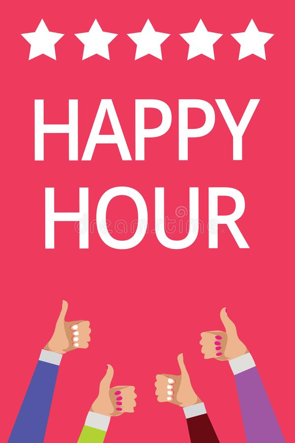 Word writing text Happy Hour. Business concept for Spending time for activities that makes you relax for a while Men women hands t. Humbs up approval five stars royalty free illustration