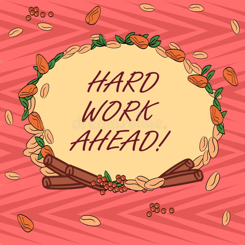 Word writing text Hard Work Ahead. Business concept for A lot of job expected big challenge activities required Wreath stock illustration