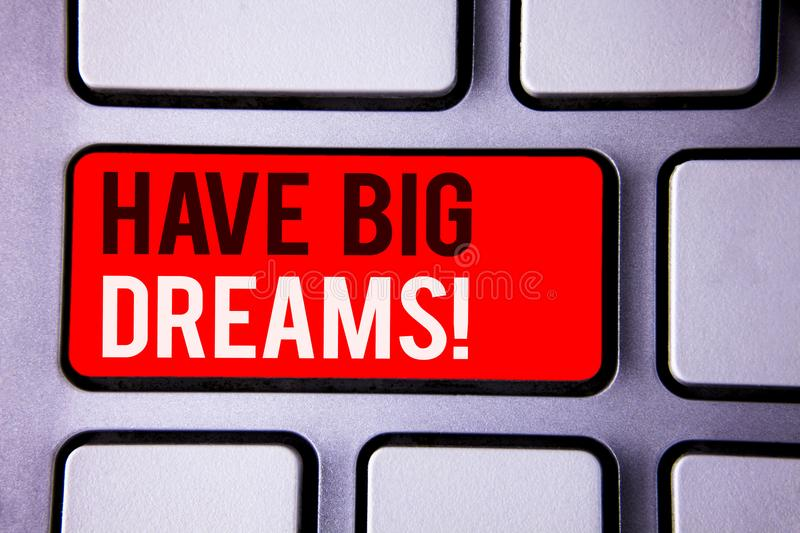 Word writing text Have Big Dreams Motivational Call. Business concept for Future Ambition Desire Motivation Goal White Text two wo. Rds red tab key button press royalty free stock photos