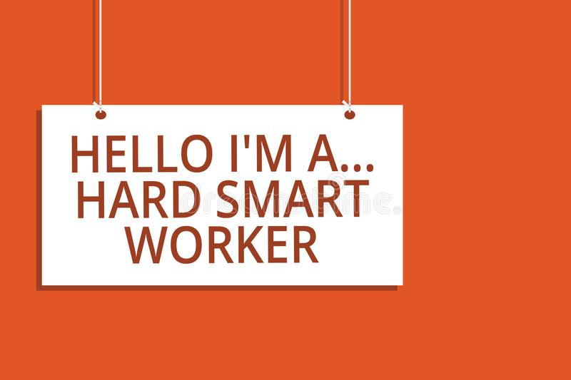 Word writing text Hello I am A ... Hard Smart Worker. Business concept for Intelligence at your job Fast Clever Hanging board mess. Age communication open close vector illustration