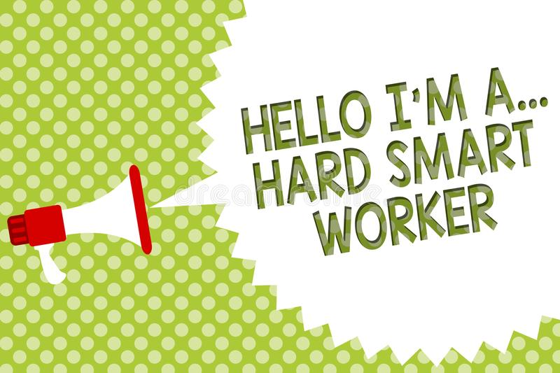 Word writing text Hello I am A ... Hard Smart Worker. Business concept for Intelligence at your job Fast Clever Megaphone loudspea. Ker speech bubble message stock illustration