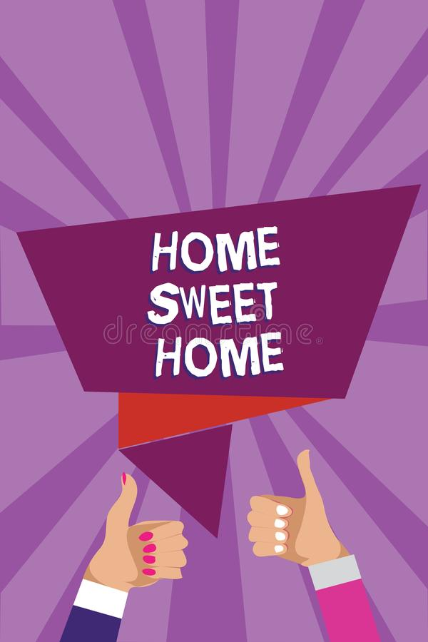 Word writing text Home Sweet Home. Business concept for In house finally Comfortable feeling Relaxed Family time Man woman hands t vector illustration