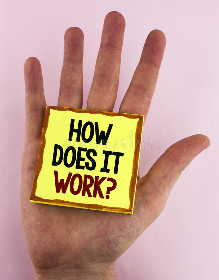 Word writing text How Does It Work Question. Business concept for asking about device or machine operation Tutorial written on Sti. Word writing text How Does It royalty free stock image