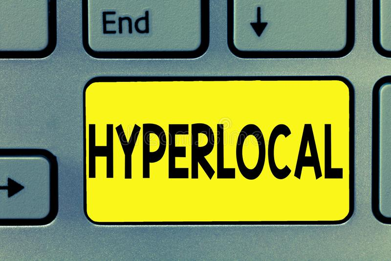 Word writing text Hyperlocal. Business concept for Relating to Concerning a small community or geographical area.  royalty free stock images