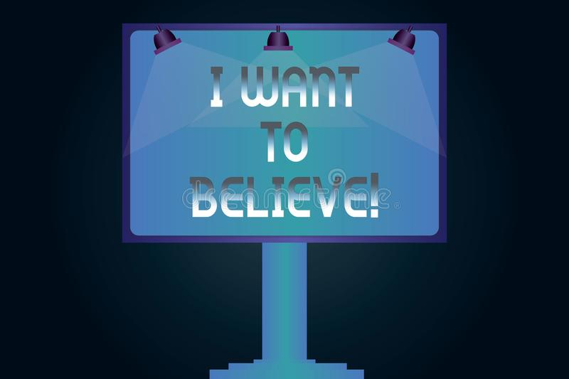 Word Writing Text I Want To Believe Business Concept For