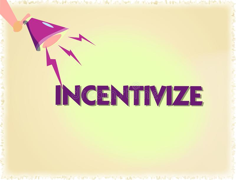 Word writing text Incentivize. Business concept for Motivate or encourage someone to do something Provide incentive.  royalty free illustration