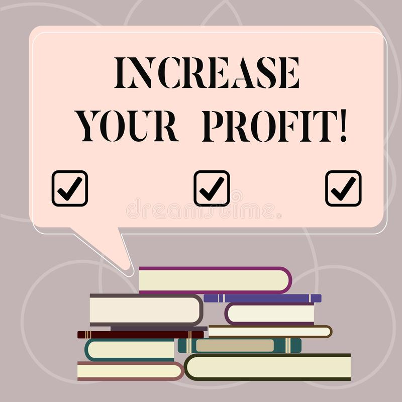 Word writing text Increase Your Profit. Business concept for Make more money Improve business profitability Uneven Pile of stock illustration
