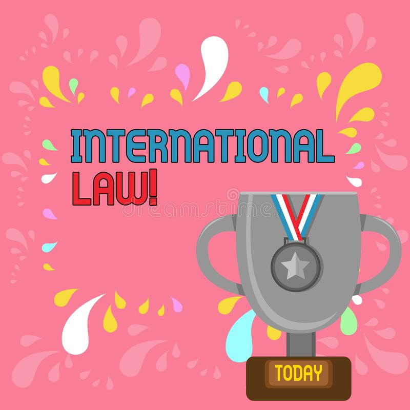 Word writing text International Law. Business concept for system of treaties and agreements between nations Trophy Cup. Word writing text International Law royalty free illustration