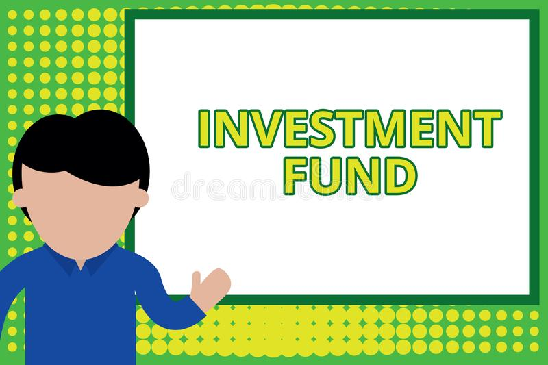 Word writing text Investment Fund. Business concept for A supply of capital belonging to numerous investors Young man. Word writing text Investment Fund royalty free illustration