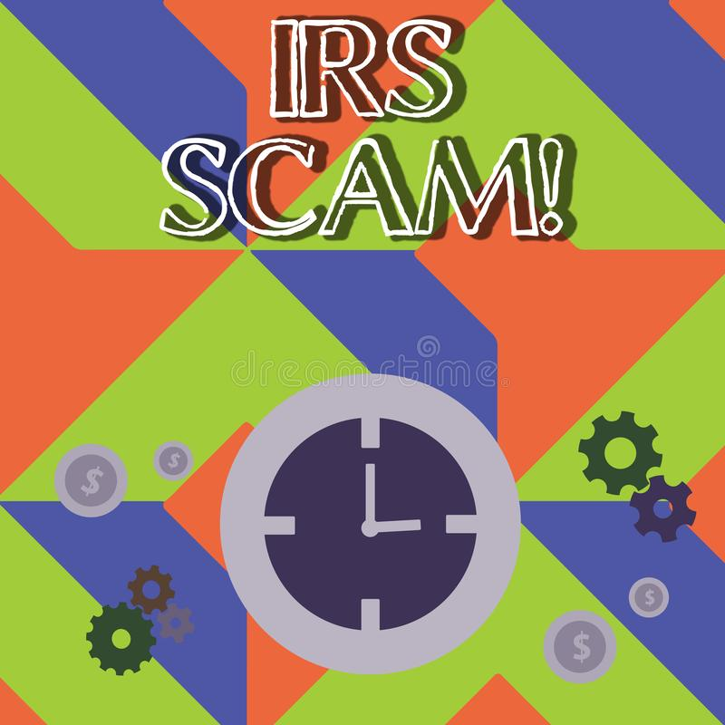 Word writing text Irs Scam. Business concept for involve scammers targeting taxpayers pretending be Internal Service royalty free illustration