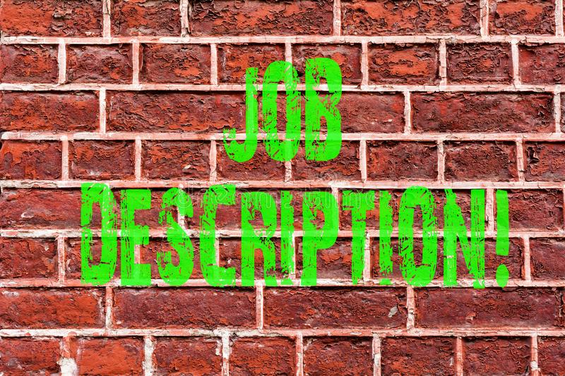 Word writing text Job Description. Business concept for Document that establishes duties requirements experience Brick Wall art. Like Graffiti motivational call stock image