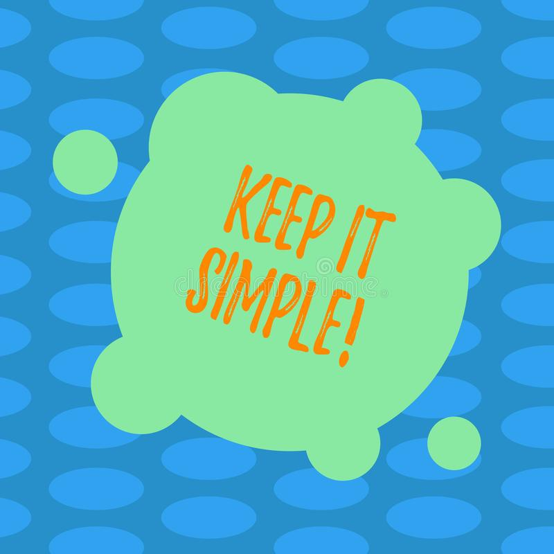 Word writing text Keep It Simple. Business concept for Simplify Things Easy Clear Concise Ideas Blank Deformed Color Round Shape. With Small Circles Abstract stock illustration