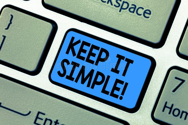 Word writing text Keep It Simple. Business concept for Simplify Things Easy Clear Concise Ideas Keyboard key Intention. To create computer message pressing royalty free stock image