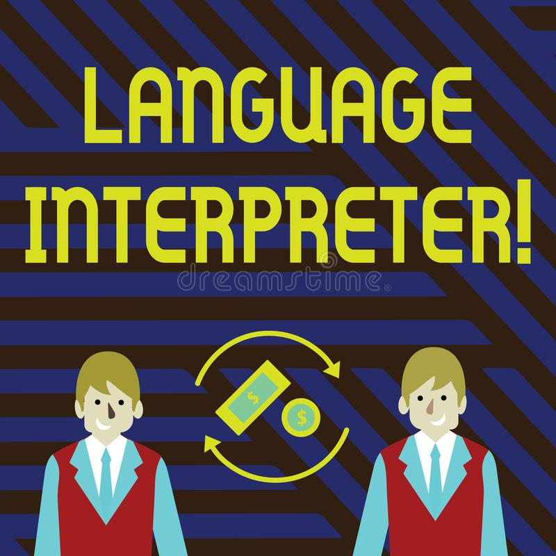 Word writing text Language Interpreter. Business concept for Convey messages between two different languages Money in. Word writing text Language Interpreter royalty free illustration