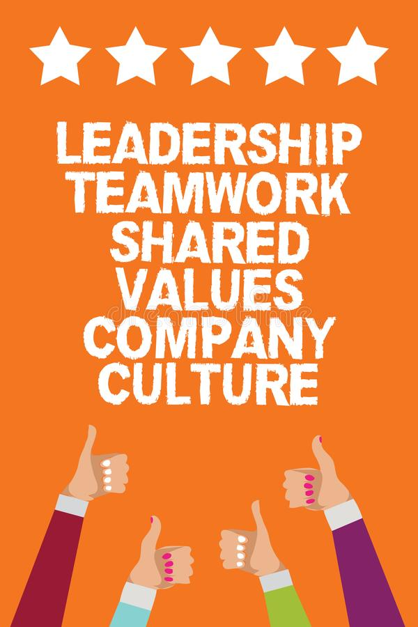 Word writing text Leadership Teamwork Shared Values Company Culture. Business concept for Group Team Success Men women hands thumb. S up approval five stars royalty free illustration
