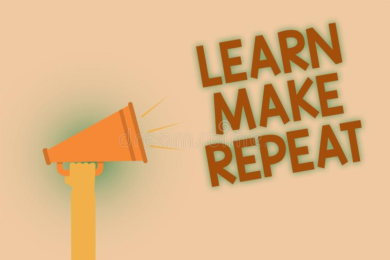 Word writing text Learn Make Repeat. Business concept for Once you do it will be easy fast learner fix mistakes Hand brown loud sp vector illustration