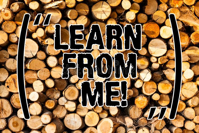 Word writing text Learn From Me. Business concept for Follow my lead and examples Being a mentor for someone else Wooden. Background vintage wood wild message stock images