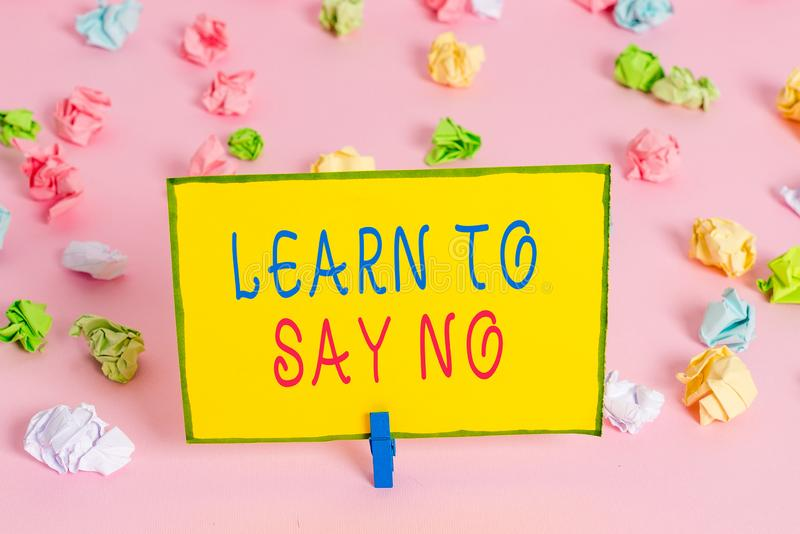 Word writing text Learn To Say No. Business concept for decline or refuse few things before you destroy yourself Colored. Word writing text Learn To Say No stock photo