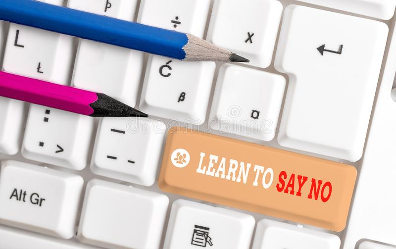 Word writing text Learn To Say No. Business concept for decline or refuse few things before you destroy yourself White. Word writing text Learn To Say No stock images