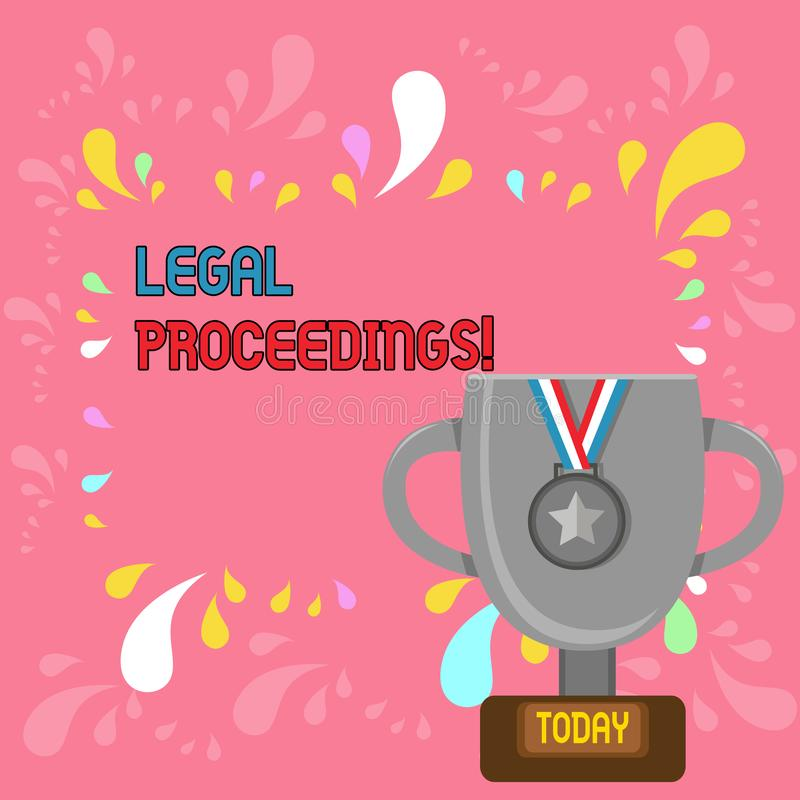 Word writing text Legal Proceedings. Business concept for procedure instituted in a court of law to acquire benefit. Word writing text Legal Proceedings royalty free illustration