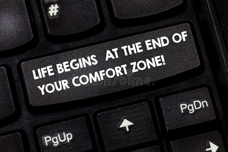 Word writing text Life Begins At The End Of Your Comfort Zone. Business concept for Make changes evolve grow Keyboard key. Intention to create computer message stock images