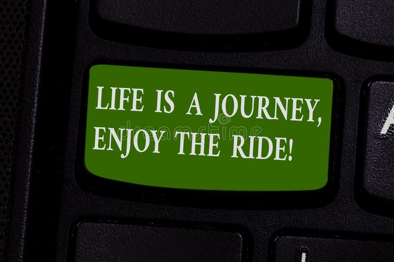 Word writing text Life Is A Journey Enjoy The Ride. Business concept for Enjoying things that happen everyday Keyboard. Key Intention to create computer message stock image