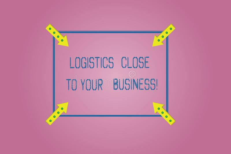 Word writing text Logistics Close To Your Business. Business concept for Means of transportation near to company Square Outline. With Corner Arrows Pointing royalty free stock photography