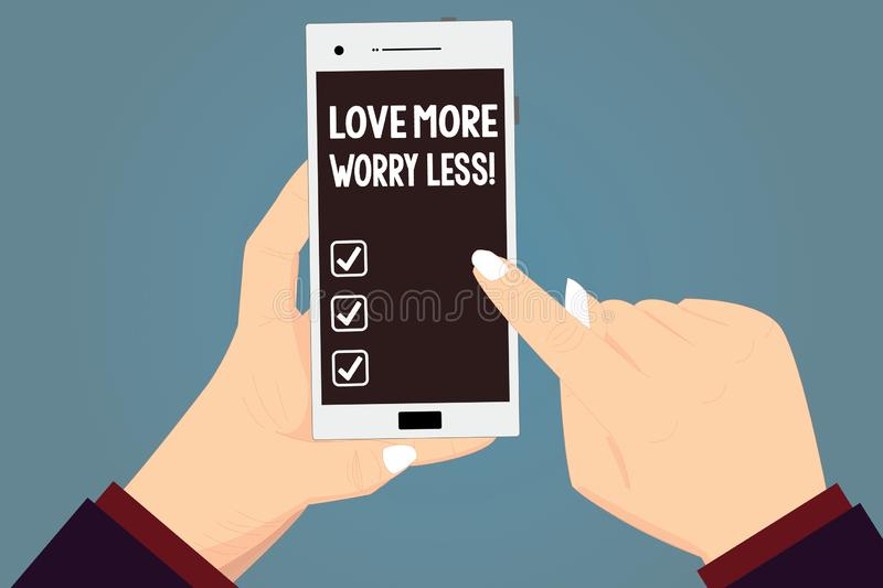 Word writing text Love More Worry Less. Business concept for Have a good attitude motivation be lovable enjoy life Hu. Analysis Hands Holding Pointing Touching royalty free illustration