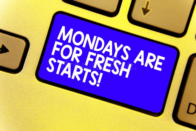 Word writing text Mondays Are For Fresh Starts. Business concept for Begin again every week have a good morning Keyboard blue key. Intention create computer stock photography