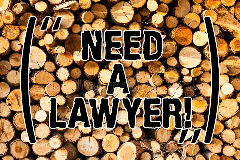 Word writing text Need A Lawyer. Business concept for Offering of legal advice Attorney consultancy advice Wooden. Background vintage wood wild message ideas stock photos