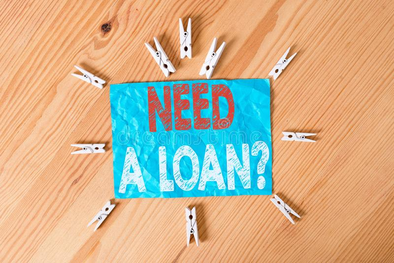 Word writing text Need A Loan Question. Business concept for asking he need money expected paid back with interest. Word writing text Need A Loan Question stock image
