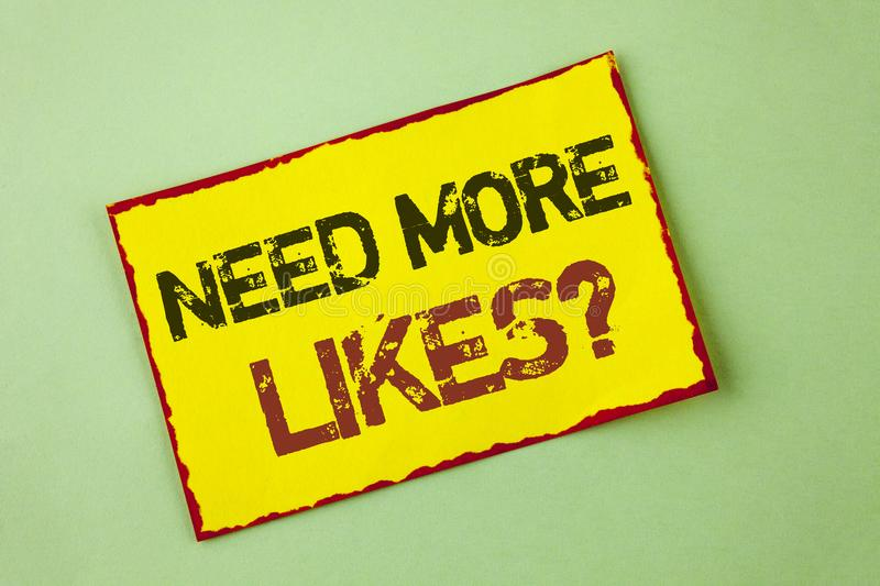 Word writing text Need More Likes Question. Business concept for Social media create more fans followers community written on Yell. Word writing text Need More stock images