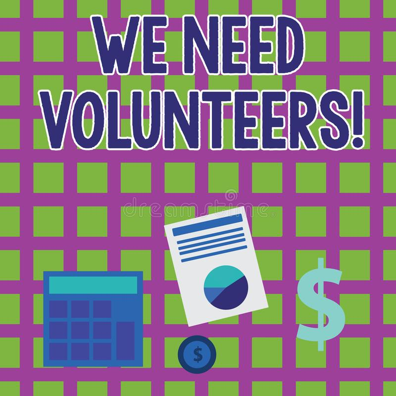 Word writing text We Need Volunteers. Business concept for someone who does work without being paid for it Computing. Word writing text We Need Volunteers stock illustration