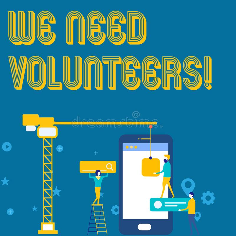Word writing text We Need Volunteers. Business concept for someone who does work without being paid for it Staff Working. Word writing text We Need Volunteers stock illustration